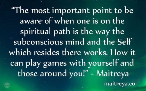 Maitreya Quote for Aware of Self & Subconscious Mind