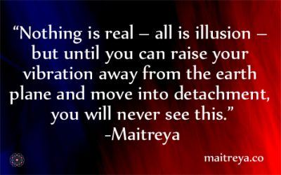 Maitreya Quote on Illusion