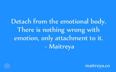 Maitreya Quote on Emotional Detachment