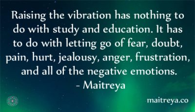 Maitreya Quote on Raising Vibration