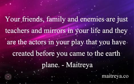Maitreya Quote on Friends, Family and Enemies - Maitreya