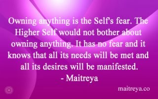 Maitreya-quote-on-owning-is-the-fear-and-insecurity-of-the-self